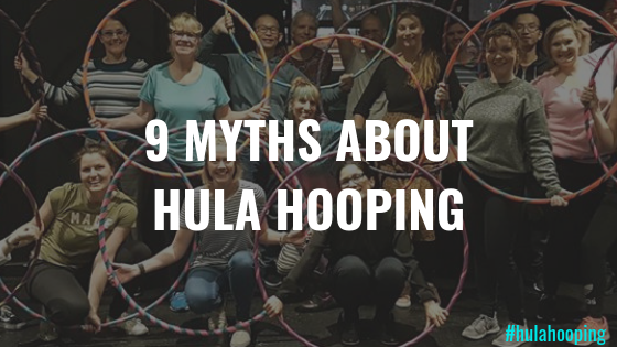 9 myths about Hula Hooping