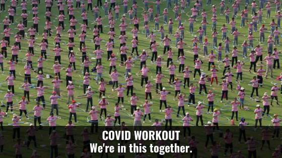 Covid Workout. We're in this together.