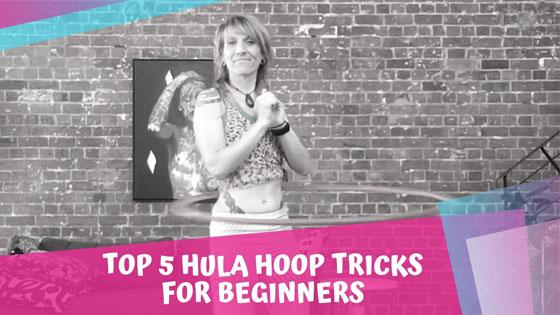 Top 5 Beginner Hula Hoop Tricks | Hoop Sparx